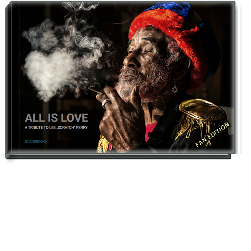 "ALL IS LOVE (Fan Edition). A Tribute to Lee ""Scratch"" Perry"